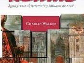 Charles Walker: terremoto tsunami dejaron Lima ruinas. 1746.