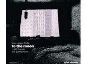 Jean Marc Foltz Matt Turner Bill Carrothers: Moon (2010)