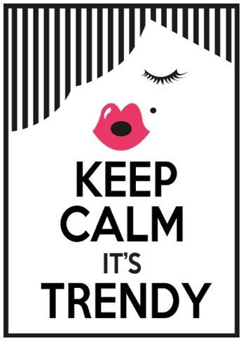 Keep Calm Trendy