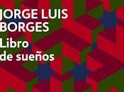 Borges. Libro sueños