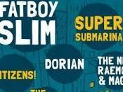 2013: Fatboy Slim, Supersubmarina, Dorian, Raemon Maga, Zombie Kids...