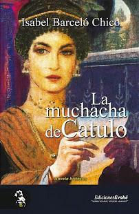 LA MUCHACHA DE CATULO, DE ISABEL BARCELÓ CHICO