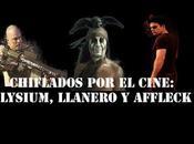 Podcast Chiflados cine: Elysium, Llanero Affleck