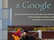 Toreando Google, eBook gratis español para posicionar mejor sitio gigante búsquedas
