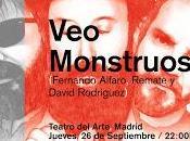Estrella Galicia: Montruos Septiembre; Teatro Arte -Madrid-)