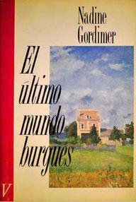 http://loqueleolocuento.blogspot.com.es/2013/09/el-ultimo-mundo-burgues-nadine-gordimer.html
