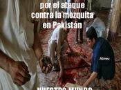 Ascienden muertos heridos ataque contra mezquita Pakistán