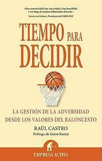 TIEMPO PARA DECIDIR la gestión de la adversidad desde los valores del baloncesto