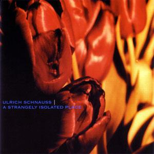 Ulrich Schnauss - A Strangely Isolated Place (2003)