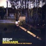 Bryan and the Haggards: Pretend it's the End of the World (2010)