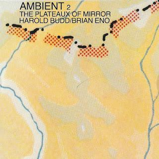 Brian Eno & Harold Budd: Ambient 2: The Plateaux of Mirror