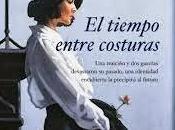 tiempo entre costuras. Maria Dueñas