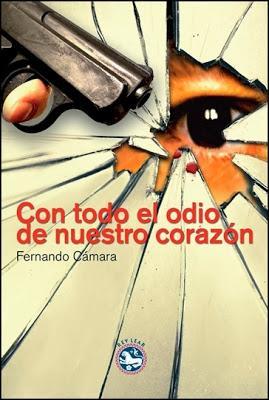 Con todo el odio de nuestro corazón. Fernando Cámara (II)