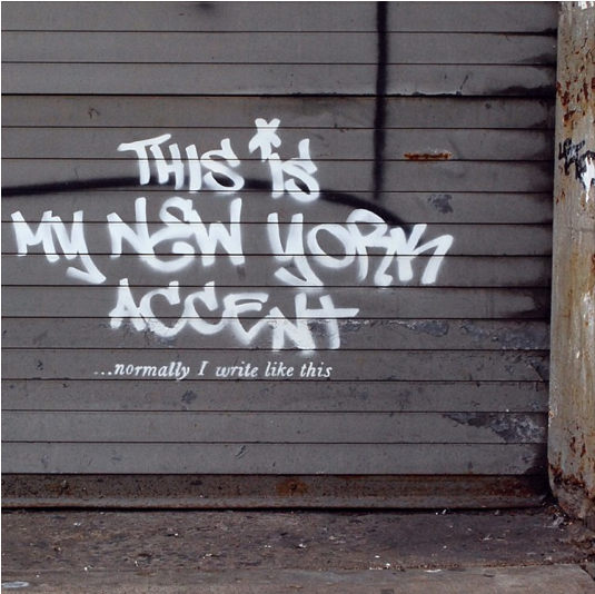 Banksy This Is My New York Accent...Normally I Write Like This, 25th Street Between 10th And 11th Avenue