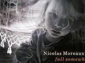 NICOLAS MOREAUX: Fall Somewhere