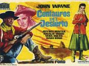"Disección: ""Centauros desierto"", John Ford. ""Los buscan descanso"""