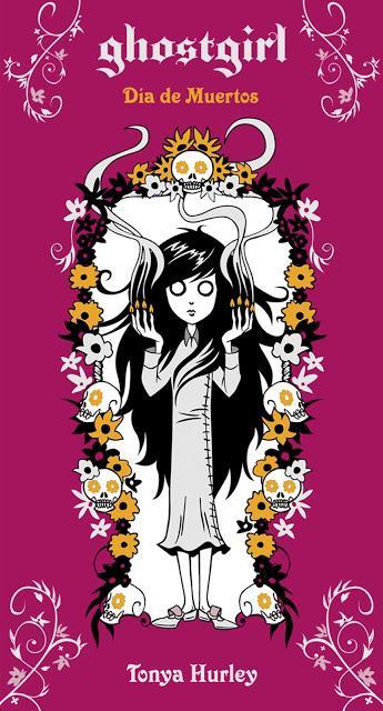 GhostGirl. Día de Muertos, de Tonya Hurley