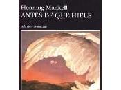 Antes hiele. Henning Mankell