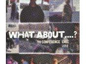 Conference Call: What About...? (2010) (BUN)