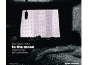 Jean Marc Foltz Matt Turner Bill Carrothers: Moon (2010) (BUN)