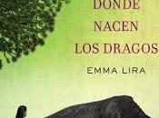 Búscame donde nacen dragos, Emma Lira
