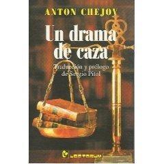 """""""Un drama de caza"""", de Anton Chejov"""