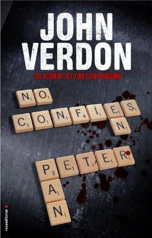 No Confíes en Peter Pan - David Gurney #4 - John Verdon