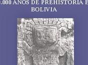 30.000 Años Prehistoria Bolivia Edgar Ibarra Grasso Querejazu Lewis
