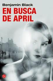 En busca de April. Benjamin Black.