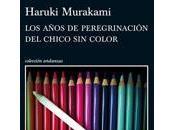 Haruki Murakami años peregrinación chico color (reseña)