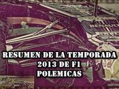 Resumen temporada 2013 parte polemicas