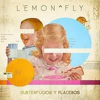 [Disco] Lemon^Fly - Subterfugios y Placebos (2010)