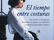 Reseña: tiempo entre costuras (María Dueñas)