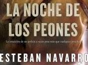 "Booktrailer semana: noche peones"", Esteban Navarro"