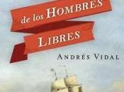 RESEÑA HOMBRES LIBRES, Andrés Vidal