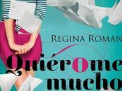 Quièrome mucho Regina Roman