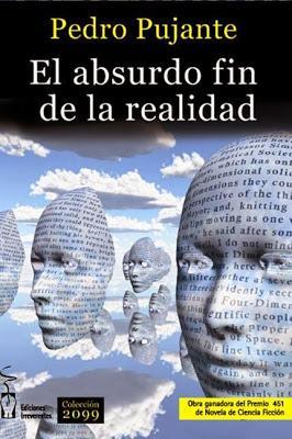 EL ABSURDO FIN DE LA REALIDAD - PEDRO PUJANTE
