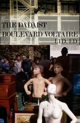 THE DADAIST - BOULEVARD VOLTAIRE LTD. EDITION