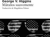 Mátalos suavemente. George Higgins