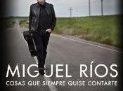 buen tipo (Miguel Ríos Cosas siempre quise contarte)