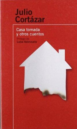 julio cortazar casa tomada analysis Analysis of semiotic space in house taken over [casa tomada] by julio  cortazar abstract: the article aims at analyzing the spaces present in the story  casa.