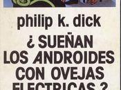 """""""¿Sueñan androides ovejas eléctricas?, Philip Dick (1968)"""