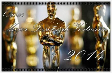 Nominados al Oscar al Mejor Diseño de Vestuario 2014