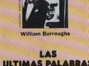 William Burroughs: últimas palabras Dutch Schultz: