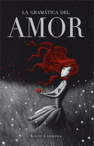 Reseña: La gramática del amor - Rocío Carmona