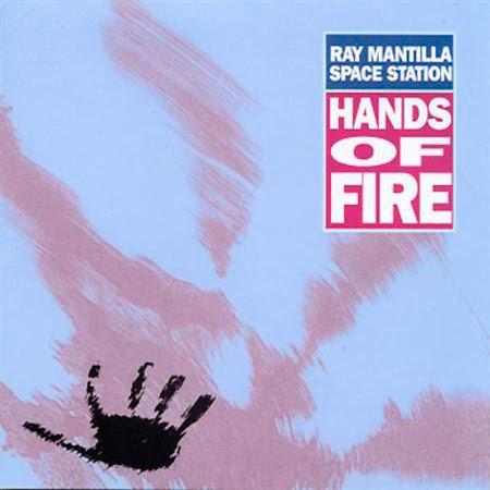 Ray Mantilla Space Station-Hands of Fire