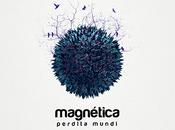 Magnética, perdita mundi: metáforas dibujan canciones