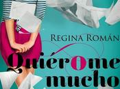 Reseña Quiérome mucho, Regina Roman