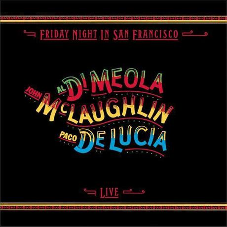 Paco De Lucia, John McLaughlin & Al Di Meola_Friday Night In