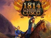 videojuego Rebelión Cusco 1814